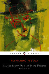 A Little Larger Than the Entire Universe by Fernando Pessoa