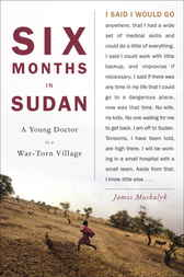 Six Months in Sudan by James Dr Maskalyk