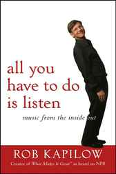 All You Have to Do is Listen by Rob Kapilow