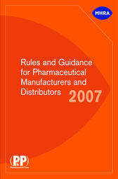 Rules and Guidance for Pharmaceutical Manufacturers and Distributors 2007 by Medicines and Healthcare Products Regulatory Agency