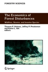 The Economics of Forest Disturbances by Thomas P. Holmes