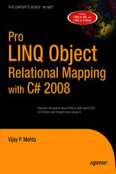 Pro LINQ Object Relational Mapping in C# 2008 by Vijay P. Mehta