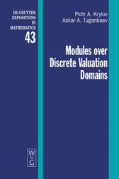 Modules over Discrete Valuation Domains by Piotr A. Krylov