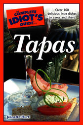 The Complete Idiot's Guide to Tapas by Jeanette Hurt