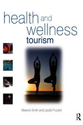 Health and Wellness Tourism by Melanie Smith
