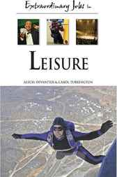 Extraordinary Jobs in Leisure by Alecia T. Devantier