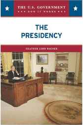 The Presidency by Heather Lehr Wagner