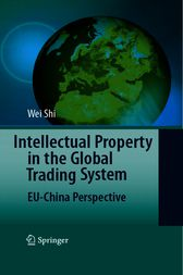 Intellectual Property in the Global Trading System by Shi Wei