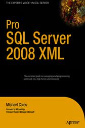 Pro SQL Server 2008 XML by Michael Coles