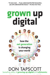 Grown Up Digital: How the Net Generation is Changing YOUR World EB