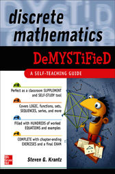 Discrete Mathematics DeMYSTiFied by Steven Krantz
