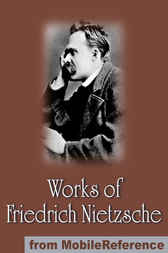 Works of Friedrich Wilhelm Nietzsche by MobileReference