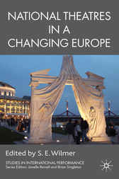 National Theatres in a Changing Europe by S.E. Wilmer