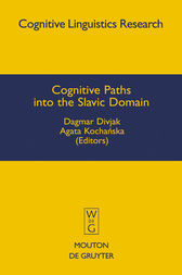Cognitive Paths into the Slavic Domain by Dagmar Divjak