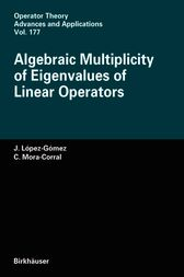 Algebraic Multiplicity of Eigenvalues of Linear Operators by J. López-gómez