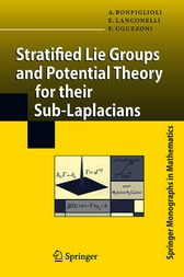 Stratified Lie Groups and Potential Theory for Their Sub-Laplacians by A. Bonfiglioli