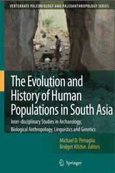 The Evolution and History of Human Populations in South Asia by Michael D. Petraglia