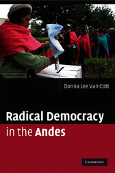 Radical Democracy in the Andes by Donna Lee Van Cott