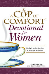 A Cup of Comfort Devotional for Women by James Stuart Bell