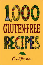 1,000 Gluten-Free Recipes by Carol Fenster