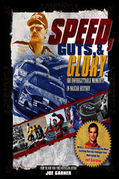 Speed, Guts, and Glory by Joe Garner