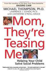 Mom, They're Teasing Me by Michael Phd Thompson