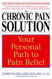 The Chronic Pain Solution by James N. Dillard