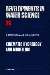 Kinematic Hydrology and Modelling by M.E. Meadows