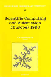 Scientific Computing and Automation (Europe) 1990 by E.J. Karjalainen