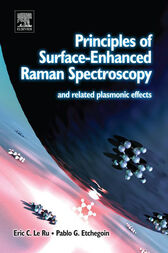Principles of Surface-Enhanced Raman Spectroscopy by Eric Le Ru