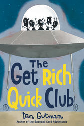 The Get Rich Quick Club by Dan Gutman