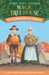 Magic Tree House #27: Thanksgiving on Thursday by Mary Pope Osborne