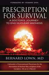 Prescription for Survival by Bernard Lown