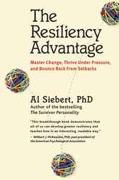The Resiliency Advantage by Al Siebert