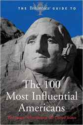 The 100 Most Influential Americans by Encyclopaedia Britannica Inc.