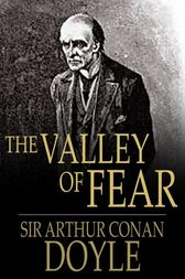 a review of the valley of fear a book by sir arthur conan doyle