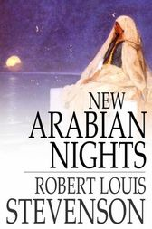New Arabian Nights by Robert Louis Stevenson