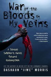 War of the Bloods in My Veins by DaShaun Jiwe Morris