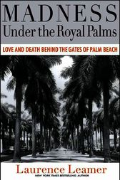 Madness Under the Royal Palms by Laurence Leamer