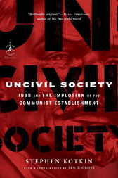 Uncivil Society by Stephen Kotkin