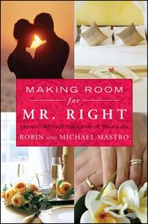 Making Room for Mr. Right by Robin Mastro