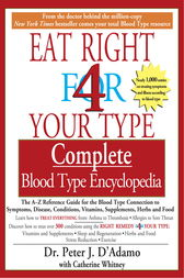 The Complete Blood Type Encyclopedia Eat Right 4 Your Type
