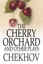 a literary analysis of the cherry orchad by anton chekhov Below is a free excerpt of literary analysis of misery by anton chekhov from anti essays cherry orchard by anton chekhov and a literary analysis of prey.