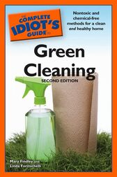 The Complete Idiot's Guide to Green Cleaning, 2nd Edition by Linda Formichelli