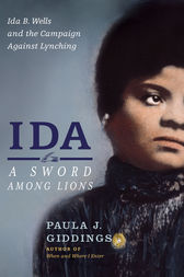 Ida: A Sword Among Lions by Paula J. Giddings