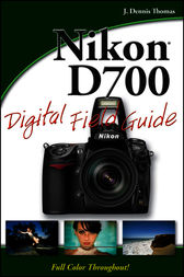 Nikon D700 Digital Field Guide by J. Dennis Thomas