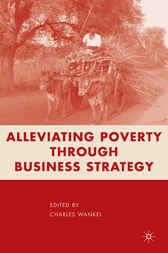 Alleviating Poverty through Business Strategy by Charles Wankel