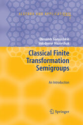Classical Finite Transformation Semigroups by Olexandr Ganyushkin