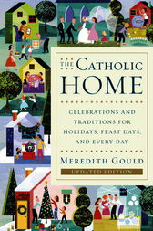 The Catholic Home by Meredith Gould