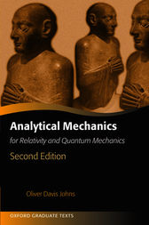 Analytical Mechanics for Relativity and Quantum Mechanics by Oliver Johns